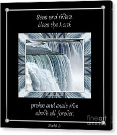 Niagara Falls Seas And Rivers Bless The Lord Praise And Exalt Him Above All Forever Acrylic Print by Rose Santuci-Sofranko