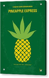 No264 My Pineapple Express Minimal Movie Poster Acrylic Print by Chungkong Art