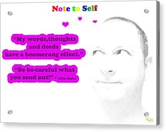 Note To Self Boomerang Effect Acrylic Print by Allan Rufus