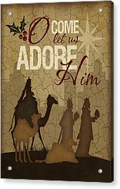 O Come Let Us Adore Him Wisemen Acrylic Print by Jennifer Pugh
