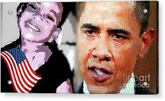 Obama - If I Had A Son He Would Look Like Me Acrylic Print by Fania Simon