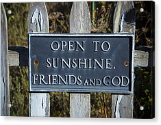 Open To Sunshine Sign Acrylic Print by Garry Gay