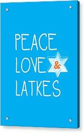 Peace Love And Latkes Acrylic Print by Linda Woods