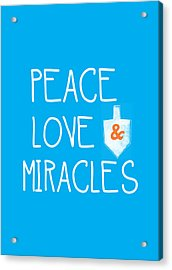 Peace Love And Miracles With Dreidel  Acrylic Print by Linda Woods