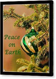Peace On Earth Acrylic Print by Francie Davis