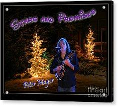 Peter Mayer Stars And Promises Christmas Tour Acrylic Print by John Stephens