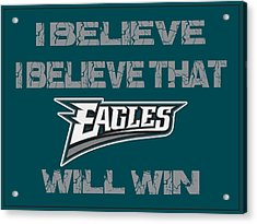 Philadelphia Eagles I Believe Acrylic Print by Joe Hamilton
