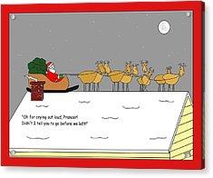 Prancers Gotta Go Christmas Card Acrylic Print by Manly Thweatt