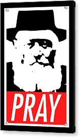 Pray Acrylic Print by Anshie Kagan