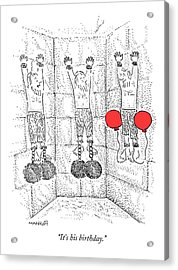 Prisoner In Dungeon Has Orange Balloons Attached Acrylic Print by Robert Mankoff