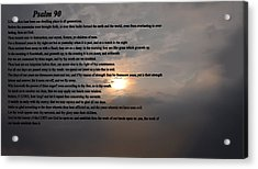Psalm 90 Acrylic Print by Bill Cannon