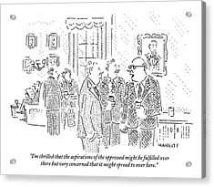 Rich Men In A Glamorous Men's Club Discuss Acrylic Print by Robert Mankoff