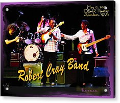 Robert Cray Band Acrylic Print by Sadie Reneau