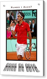Roger Federer Number One In 2015 Acrylic Print by Joe Paradis