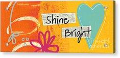 Shine Bright Acrylic Print by Linda Woods