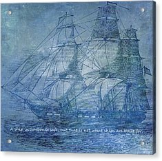 Ship 2 With Quote Acrylic Print by Angelina Vick
