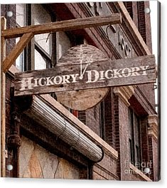 Sign - Hickory Dickory - West Bottoms Acrylic Print by Liane Wright