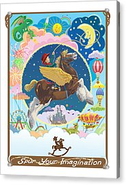Spur Your Imagination Acrylic Print by J L Meadows