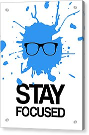 Stay Focused Splatter Poster 2 Acrylic Print by Naxart Studio