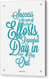 Success Inspirational Quotes Poster Acrylic Print by Lab No 4 - The Quotography Department