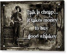 Talk Is Cheap Acrylic Print by Robert Hudnall