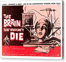 The Brain That Wouldn't Die Acrylic Print by MMG Archives