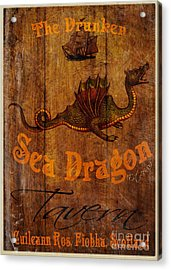 The Drunken Sea Dragon Pub Sign Acrylic Print by Cinema Photography