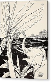 The Elephant's Child Going To Pull Bananas Off A Banana-tree Acrylic Print by Joseph Rudyard Kipling