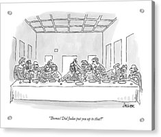 The Last Supper Acrylic Print by Jack Ziegler