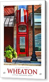 The Little Popcorn Shop In Wheaton Poster Acrylic Print by Christopher Arndt