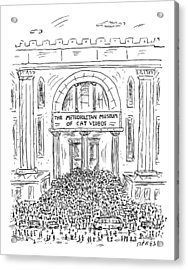 The Metropolitan Museum Of Cat Videos Thronged Acrylic Print by David Sipress