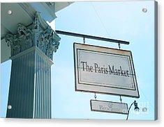 The Paris Market - Savannah Georgia Paris Market - Paris Macaron Shop - Parisian Brocante Shop Acrylic Print by Kathy Fornal