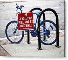 The Revolution Will Not Be Motorized Acrylic Print by Rona Black