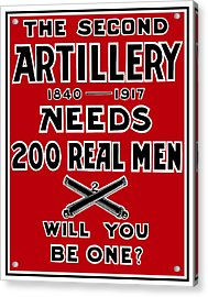 The Second Artillery Needs 200 Real Men Acrylic Print by War Is Hell Store