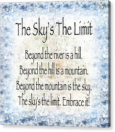The Skys The Limit - Blue - Poem - Inspirational Acrylic Print by Andee Design