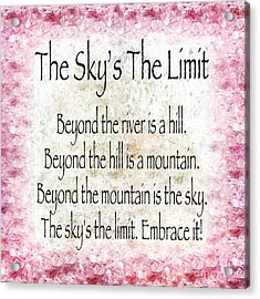 The Skys The Limit - Pink - Poem - Inspirational Acrylic Print by Andee Design