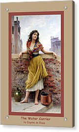 The Water Carrier Poster Acrylic Print by Eugene de Blaas