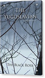 The Yugoslavian Book Cover Acrylic Print by The Black Rose