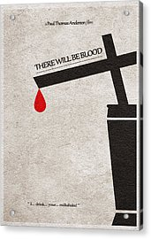 There Will Be Blood Acrylic Print by Ayse Deniz