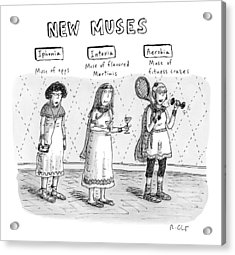 Three Women Are Dressed Up In Different Outfits Acrylic Print by Roz Chast
