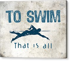 To Swim That Is All Acrylic Print by Flo Karp