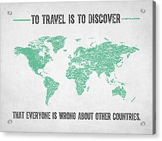 To Travel Is To Discover Acrylic Print by Aged Pixel