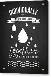 Together We Are An Ocean - Dark Acrylic Print by Aged Pixel