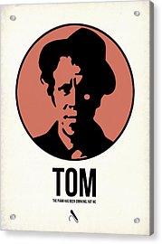 Tom Poster 1 Acrylic Print by Naxart Studio