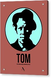 Tom Poster 2 Acrylic Print by Naxart Studio