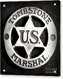Tombstone - Us Marshal - Law Enforcement - Badge Acrylic Print by Paul Ward