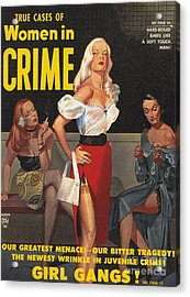 True Cases Of Women In Crime 1950 Acrylic Print by The Advertising Archives