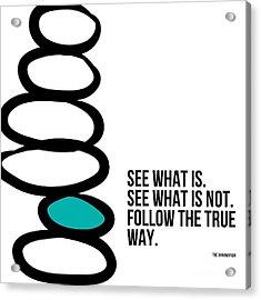 True Way Acrylic Print by Linda Woods