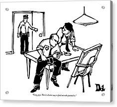 Two Policemen Interrogate A Painting Acrylic Print by Drew Dernavich