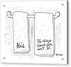 Two Towels, One Says His, And The Other Says It's Acrylic Print by Ken Krimstein